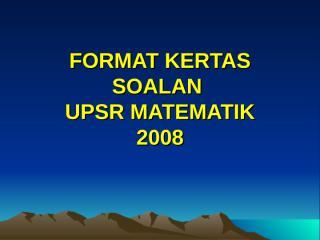format_kertas_soalan_matematik_upsr.ppt
