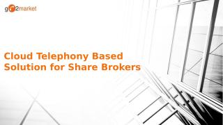 Cloud-Telephony-Based-IVR-Solution-for-Share-Brokers.pptx