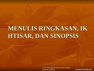 MENULIS RINGKASAN, IKHTISAR, DAN SINOPSIS