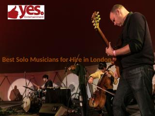 Best Solo Musicians for Hire in London.pptx